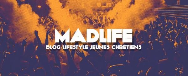 madlife_blog_lifestyle_des_jeunes_chretiens_600px